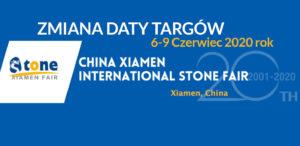 odwołane targi kamieniarskie xiamen stone fair 2020 odbędą się 6-9 czerwca 2020